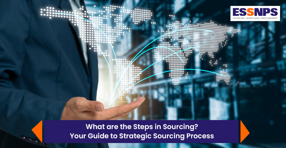 Steps in Sourcing – Your Guide to Strategic Sourcing Process
